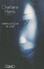 Crimes au clair de lune, Charlaine Harris, Éditions michel lafon,