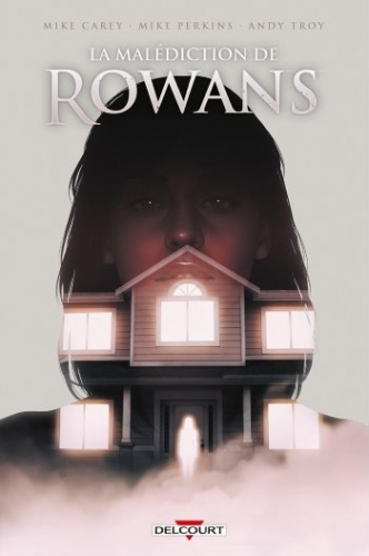 La Malédiction de Rowans, Mike Carey, Mike Perkins, Andy Troy, BD, Delcourt