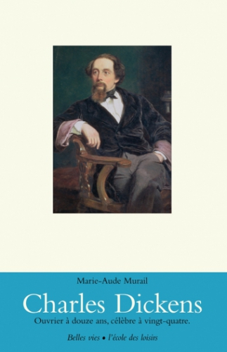 biographie,charles dickens,marie-aude murail
