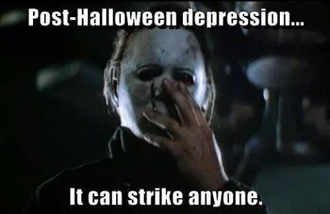 Post Halloween depression.jpg