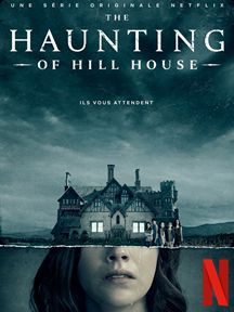 The Haunting of Hill House, Netflix, série, horreur